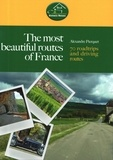 Alexandre Pierquet - The most beautiful routes of France - 70 roadtrips and driving routes.