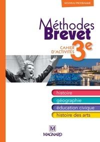 Alexandre Ployé - Histoire, géographie, éducation civique, histoire des arts 3e - Méthode brevet, cahier d'activités.