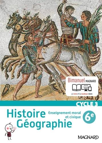 Alexandre Ployé - Histoire géographie, enseignement moral et civique 6e cycle 3 - Bimanuel.