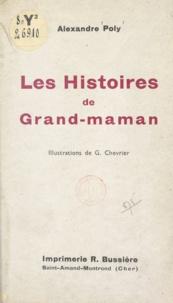 Alexandre Poly et G. Chevrier - Les histoires de grand-maman.