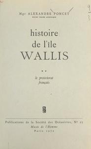 Alexandre Poncet - Histoire de l'île Wallis (2). Le Protectorat français.
