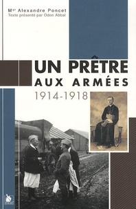Alexandre Poncet - Un prêtre aux armées.