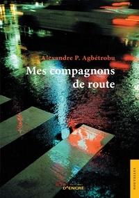 Alexandre Pothin Agbétrobu - Mes compagnons de route.