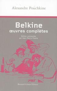 Alexandre Pouchkine et Jean-Pierre Pisetta - Belkine, oeuvres complètes.