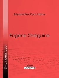 Livre d'ordinateur gratuit à télécharger Eugène Onéguine par Alexandre Pouchkine, Ligaran, Paul Béesau