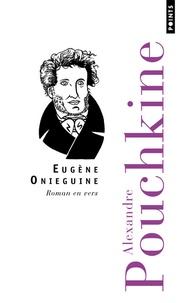 Alexandre Pouchkine - Eugène Oniéguine - Roman en vers.