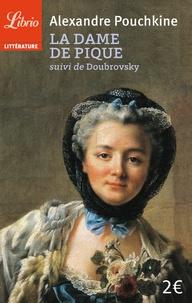 Alexandre Pouchkine - La dame de pique suivi de Doubrovsky.