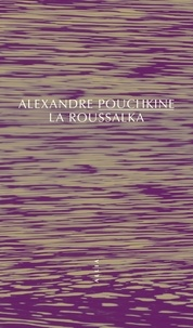Alexandre Pouchkine - La Roussalka.