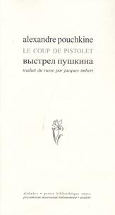 Alexandre Pouchkine et Jacques Imbert - Le coup de pistolet - Edition bilingue français-russe.