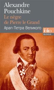 Alexandre Pouchkine - Le nègre de Pierre le Grand.