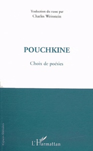 Alexandre Pouchkine et Charles Weinstein - Pouchkine - Choix de poésies.