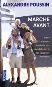 Alexandre Poussin - Marche avant - Guide à l'usage des aventuriers de grand chemin et des voyageurs immobiles.