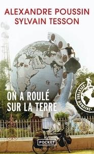 Téléchargement de livres numériques gratuits On a roulé sur la terre par Alexandre Poussin, Sylvain Tesson ePub DJVU (Litterature Francaise)