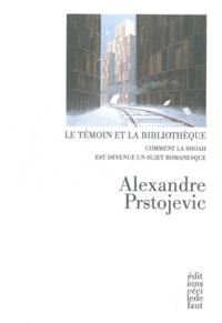 Goodtastepolice.fr Le témoin et la bibliothèque - Comment la Shoah est devenu un sujet romanesque Image