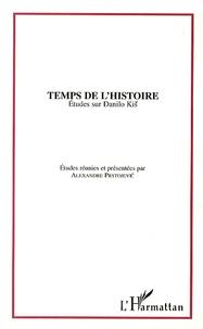 Alexandre Prstojevic - Temps de l'Histoire - Etudes sur Danilo Kis.