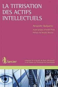 Alexandre Quiquerez - La titrisation des actifs intellectuels.
