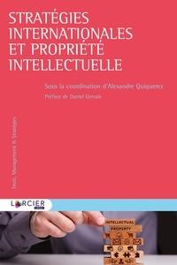 Stratégies internationales et propriété intellectuelle - Alexandre Quiquerez pdf epub