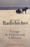 Alexandre Radichtchev - Voyage de Pétersbourg à Moscou.