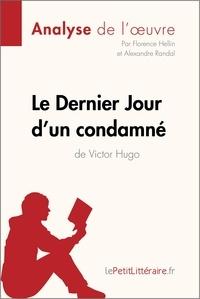 Alexandre Randal et  Florence Hellin - Le Dernier Jour d'un condamné de Victor Hugo (Analyse de l'oeuvre) - Comprendre la littérature avec lePetitLittéraire.fr.