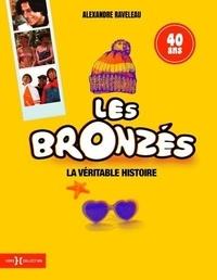 Téléchargez des ebooks gratuits pour Kindle Fire Les Bronzés  - La véritable histoire par Alexandre Raveleau 9782701400495