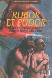 Alexandre Renaud et Charles Guérin - Rubor et Pudor - Vivre et penser la honte dans la Rome ancienne.