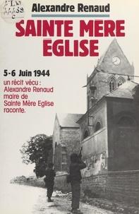 Alexandre Renaud et M. Benoît - Sainte-Mère-Église - Première tête de pont américaine en France, 6 juin 1944.