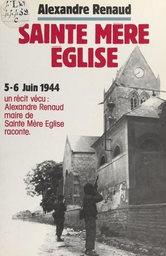 Sainte-Mère-Église. Première tête de pont américaine en France, 6 juin 1944