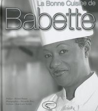Alexandre Réty et Jean-Louis Serrato - La bonne cuisine de Babette.