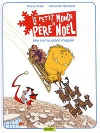 Alexandre Révérend - Le petit monde du Père Noël Tome 2 : Une nuit au grand magasin.