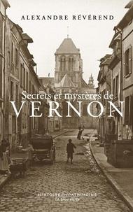 Alexandre Révérend - Secrets et mystères de Vernon.