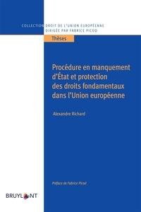 Alexandre Richard - Procédure en manquement d'Etat et protection des droits fondamentaux dans l'Union européenne.