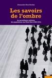 Alexandre Rios-bordes - Les savoirs de l'ombre - La surveillance militaire des populations aux Etats-Unis (1900-1941).