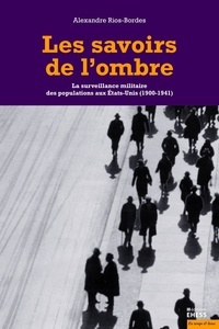 Les savoirs de lombre - La surveillance militaire des populations aux Etats-Unis (1900-1941).pdf