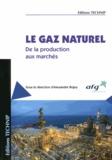 Alexandre Rojey - Le gaz naturel - De la production aux marchés.