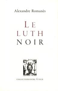 Alexandre Romanès - Le luth noir.