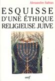Alexandre Safran - Esquisse d'une éthique religieuse juive - [conférences, 1952-1996.