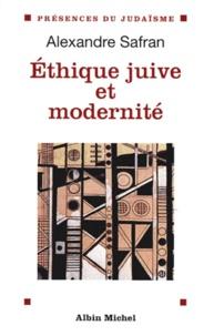 Alexandre Safran - Éthique juive et modernité.