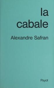Alexandre Safran et Esther Starobinski-Safran - La cabale.