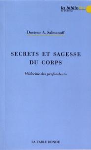 Alexandre Salmanoff - Secrets et sagesse du corps - Médecine des profondeurs.