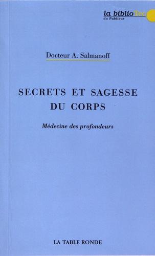 Secrets et sagesse du corps. Médecine des profondeurs
