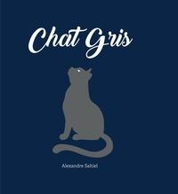 Alexandre Saltiel - Chat Gris.