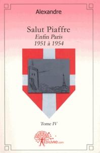 Alexandre - Salut Piaffre Tome 4 : Enfin Paris - 1951 à 1954.