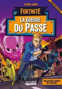 Alexandre Sanchez - Fortnite - La guerre du passé.
