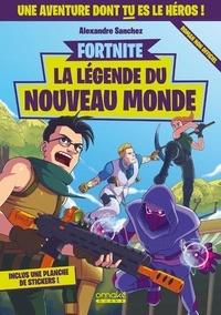 Alexandre Sanchez - Fortnite - La légende du nouveau monde.