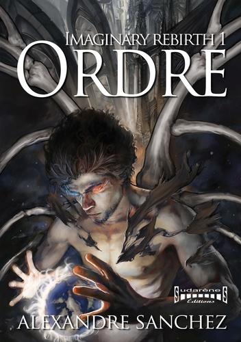 Imaginary rebirth Tome 1 Ordre