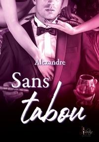 Alexandre - Sans tabou.