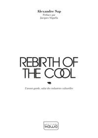 Alexandre Sap - Rebirth of the cool - L'avant-garde, salut des industries culturelles.