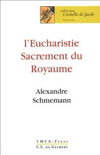 L'Eucharistie- Sacrement du Royaume - Alexandre Schmemann pdf epub