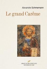Alexandre Schmemann - Le grand Carême.