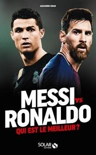 Alexandre Seban - Messi vs Ronaldo - Qui est le meilleur ?.